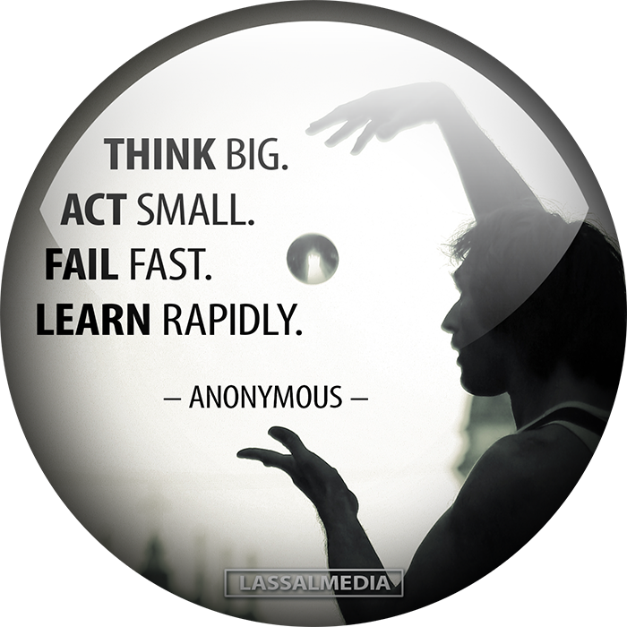 LassalMedia – Think big. Act small. Fail fast. Learn rapidly.