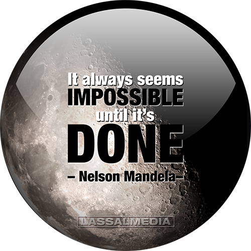 "LassalMedia: ""It always seems impossible until it's done."" - Nelson Mandela"