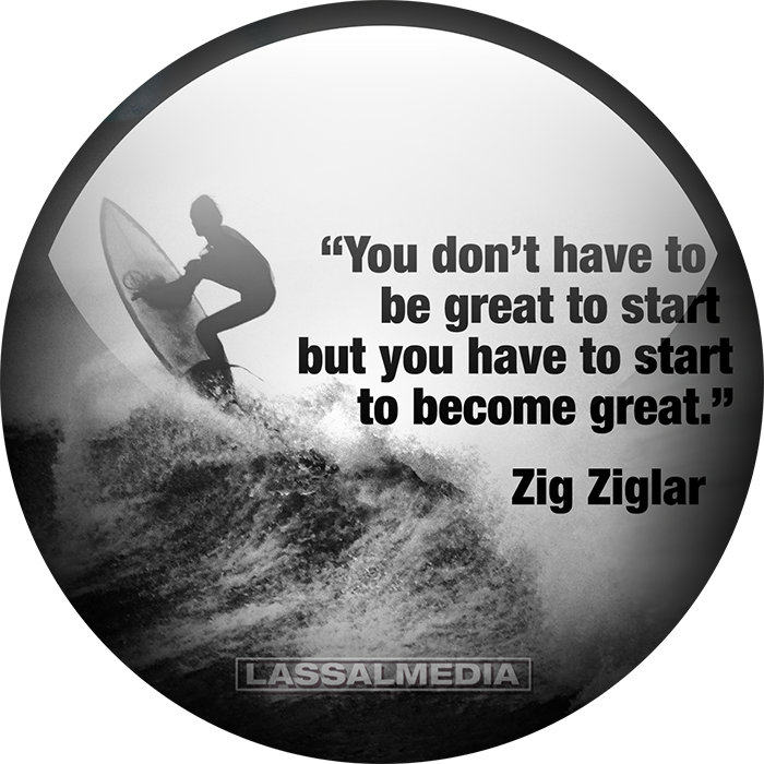 LassalMedia: You dont have to be great to start but you have to start to become great - zig ziglar