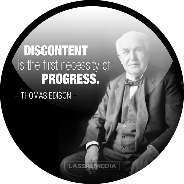 "LassalMedia: ""Discontent is the first necessity of progress."" - Thomas Edison quote"