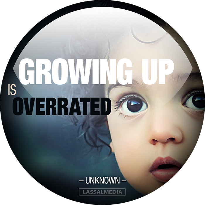 "LassalMedia: ""Growing up is overrated."""