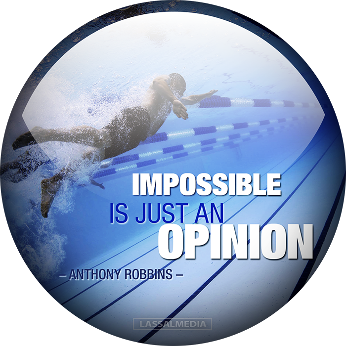 "LassalMedia: ""Impossible is just an opinion"" - Anthony Robbins"