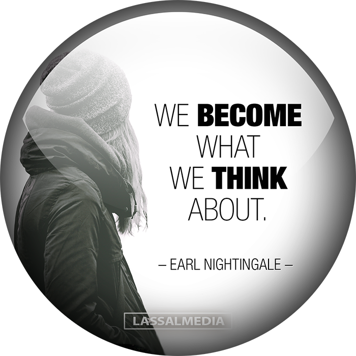 Lassalmedia Inspirational Quote: We become what we think about - Earl Nightingale