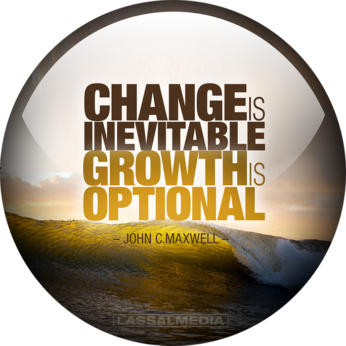 "LassalMedia: ""Change is inevitable. Growth is optional."" –John C. Maxwell"