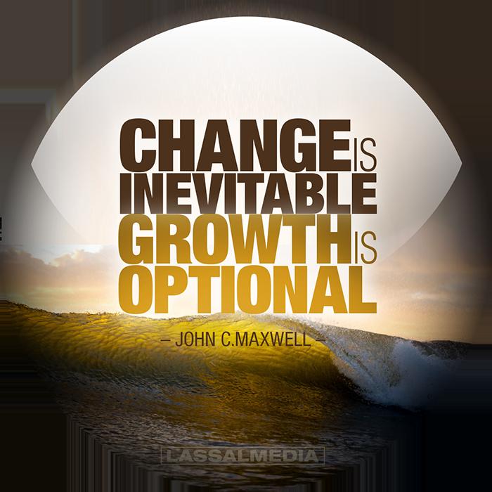 "LassalMedia: ""Change is inevitable. Growth is optional."" –John C. Maxwell"