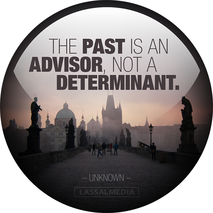 "LassalMedia: ""The past is an advisor not a determinant."""