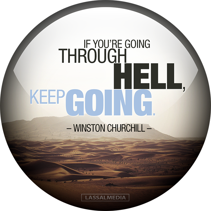 "LassalMedia: ""If you are going through hell, keep going."" - Winston Churchill"