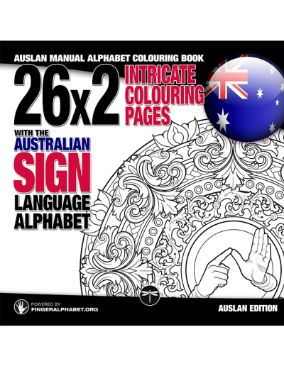 AUSLAN Manual Alphabet Colouring Book: 26x2 Intricate Colouring Pages with the Australian Sign Language Alphaber