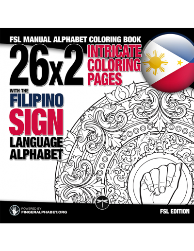 FSL Manual Alphabet Coloring Book: 26x2 Intricate Coloring Pages with the Filipino Sign Language Alphaber
