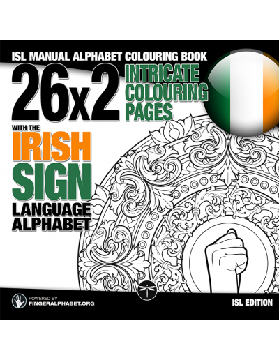 ISL Manual Alphabet Colouring Book: 26x2 Intricate Colouring Pages with the Irish Sign Language Alphaber
